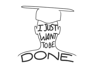 """I just want to be done"" with the outline drawing of a student and their cap and gown"