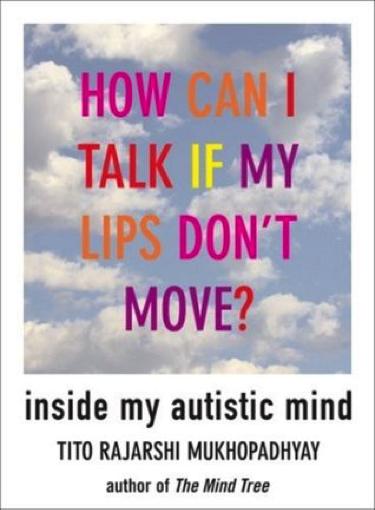 How can I talk if my lips don't move? This is a quote by Tito Mukhopadhyay, whose mother spoke at NAC.