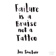 """Failure is a bruise, not a tattoo."" Quote by Jon Sinclair. Pinterest image."