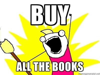 buy-all-the-books-meme.jpg
