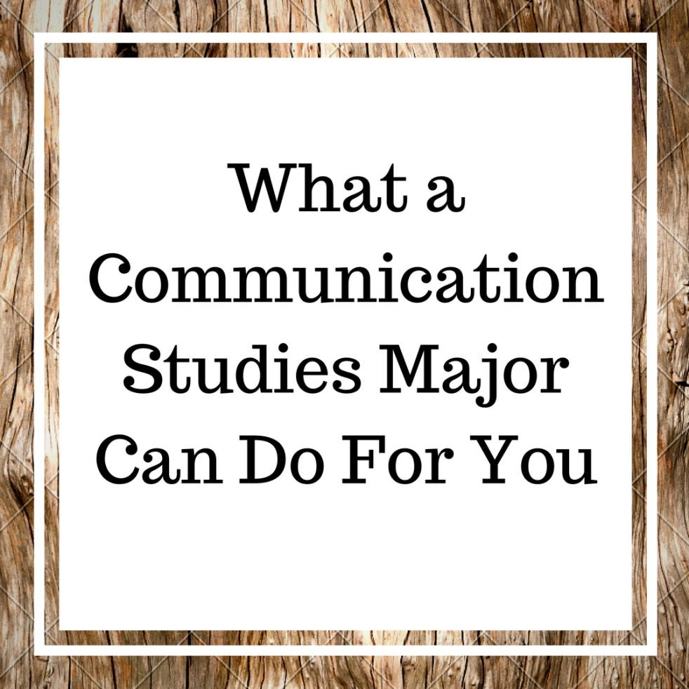 What a communication studies major can do for you